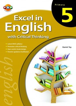 Excel in English with Critical Thinking - Primary 5