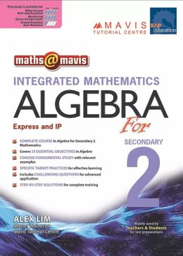 Integrated Mathematics Algebra for Sec 2 (Express And IP)