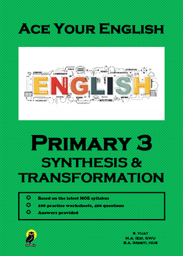 PRIMARY THREE ACE YOUR ENGLISH SYNTHESIS & TRANSFORMATION