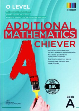 O LEVEL Additional Mathematics Achiever Book A  (2021 Ed)